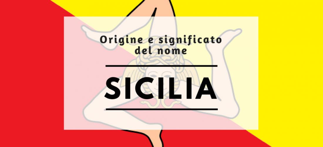 Sicilia origine e significato del nome